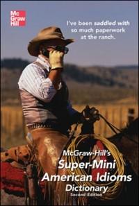 Cover McGraw-Hill's Super-Mini American Idioms Dictionary, 2e