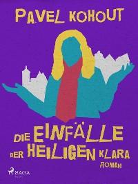 Cover Die Einfälle der heiligen Klara