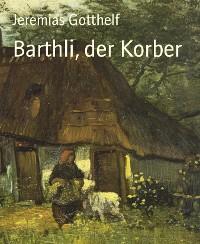 Cover Barthli, der Korber