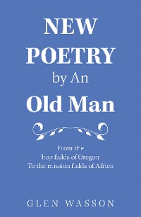 Cover New Poetry by an Old Man