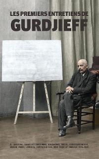 Cover Les Premiers Entretiens de Gurdjieff 1914-1931