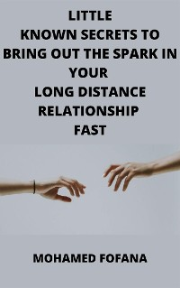 Cover Little Known Secrets To Bring Out The Spark In Your Long Distance Relationship Fast
