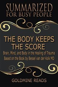 Cover The Body Keeps the Score - Summarized for Busy People