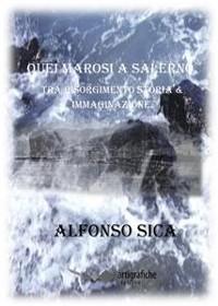 Cover Quei marosi a Salerno. Tra Risorgimento, Storia & Immaginazione