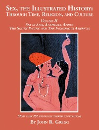 Cover Sex, the Illustrated History: Through Time, Religion, and Culture