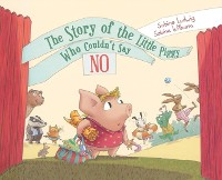 Cover Story of the Little Piggy Who Couldn't Say No