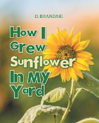 Cover How I Grew Sunflower In My Yard
