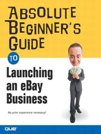 Cover Absolute Beginner's Guide to Launching an eBay Business
