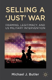 Cover Selling a 'Just' War