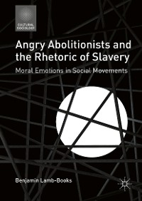 Cover Angry Abolitionists and the Rhetoric of Slavery