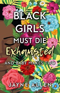Cover Black Girls Must Die Exhausted