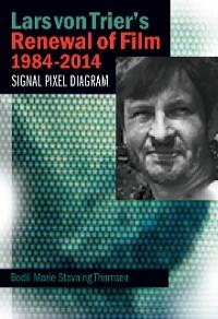 Cover Lars von Trier's Renewal of Film 1984-2014