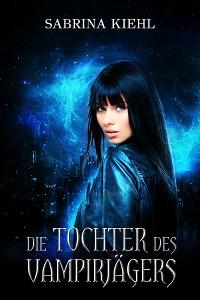 Cover Die Tochter des Vampirjägers