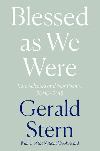 Cover Blessed as We Were: Late Selected and New Poems, 2000-2018