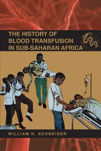 Cover The History of Blood Transfusion in Sub-Saharan Africa