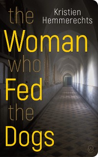 Cover The Woman Who Fed The Dogs