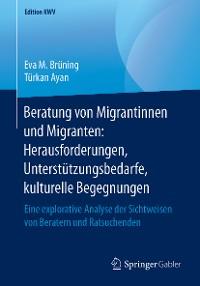 Cover Beratung von Migrantinnen und Migranten: Herausforderungen, Unterstützungsbedarfe, kulturelle Begegnungen