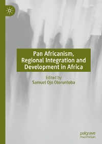 Cover Pan Africanism, Regional Integration and Development in Africa