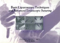 Cover Basic Laparoscopic Techniques And Advanced Endoscopic Suturing: A Practical Guidebook