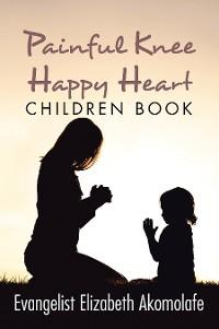 Cover Painful Knee Happy Heart Children Book.