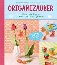 Cover Origamizauber - Originelle Ideen Schritt für Schritt gefaltet