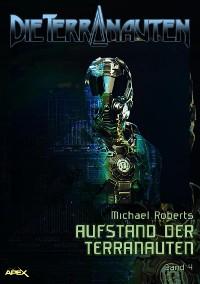 Cover DIE TERRANAUTEN, Band 4: AUFSTAND DER TERRANAUTEN
