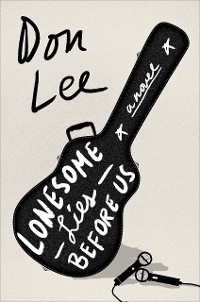 Cover Lonesome Lies Before Us: A Novel