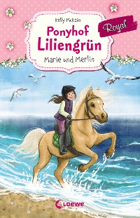 Cover Ponyhof Liliengrün Royal - Marie und Merlin