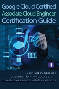 Cover Google Cloud Certified Associate Cloud Engineer Certification Guide 1