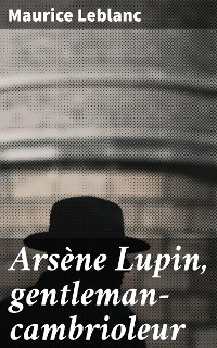 Cover Arsène Lupin, gentleman-cambrioleur