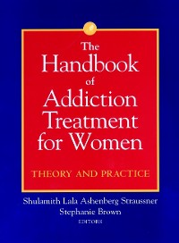 Cover The Handbook of Addiction Treatment for Women