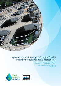 Cover Implementation of Biological Filtration for the Treatment of Cyanobacterial Metabolites