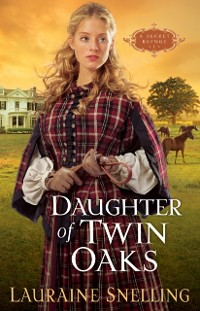Cover Daughter of Twin Oaks (A Secret Refuge Book #1)