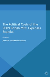 Cover The Political Costs of the 2009 British MPs' Expenses Scandal