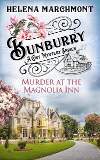 Cover Bunburry - Murder at the Magnolia Inn