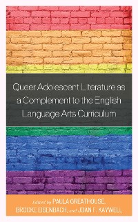 Cover Queer Adolescent Literature as a Complement to the English Language Arts Curriculum