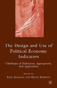 Cover The Design and Use of Political Economy Indicators