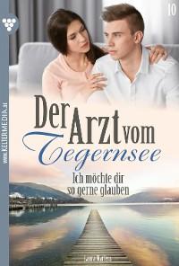 Cover Der Arzt vom Tegernsee 10 – Arztroman