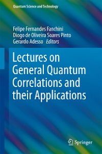 Cover Lectures on General Quantum Correlations and their Applications