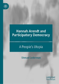 Cover Hannah Arendt and Participatory Democracy