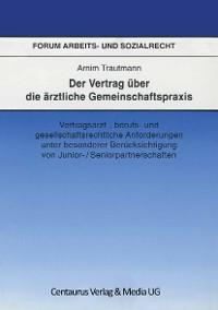 Cover Der Vertrag über die ärztliche Gemeinschaftspraxis
