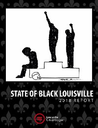 Cover 2018 State of Black Louisville