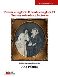 Cover Pensar el siglo XIX desde el siglo XXI