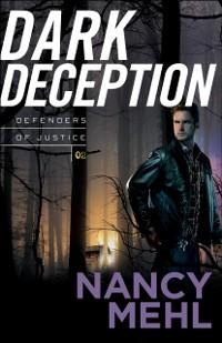 Cover Dark Deception (Defenders of Justice Book #2)
