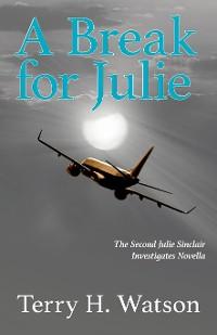 Cover A Break for Julie