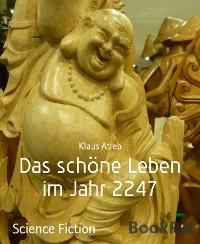 Cover Das schöne Leben im Jahr 2247