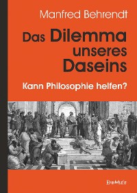 Cover Das Dilemma unseres Daseins
