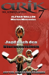 Cover Arik der Schwertkämpfer 7: Jagd nach den Sternensteinen