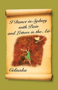 Cover I Dance in Sydney with Pain and Letters in the Air