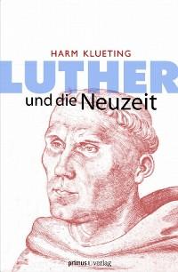 Cover Luther und die Neuzeit